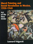 Mural Painting and Social Revolution in Mexico  1920 1940