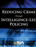 Reducing Crime Through Intelligence Led Policing