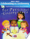 Celebrating the Lectionary for Preschool and Kindergarten 2012 2013  Supplemental Lectionary Based Resource