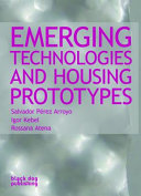 Emerging Technologies and Housing Prototypes