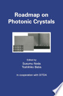 Roadmap On Photonic Crystals : developed for commercial applications in industry. they are...