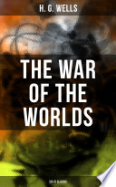 The War Of The Worlds (Sci-Fi Classic) : stories that detail a conflict between mankind...