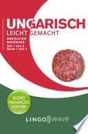 Ungarisch Leicht Gemacht Absoluter Anf Nger Teil 1 Von 2 Serie 1 Von 3