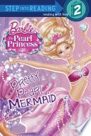 Pretty Pearl Mermaid  Barbie  The Pearl Princess