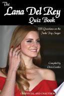 The Lana Del Rey Quiz Book book