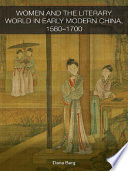 Women and the Literary World in Early Modern China, 1580-1700 Cultural Artistic And Socio Political Contexts This Book Considers