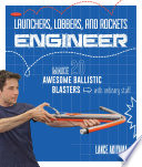 Launchers  Lobbers  and Rockets Engineer