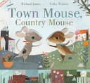Town Mouse, Country Mouse Fable With This Rhyming Peep Through Picture Book Richard