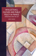 Intellectuals  Culture and Public Policy in France