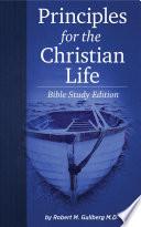 Principles for the Christian Life  Bible Study Edition