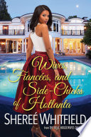 Wives  Fianc  es  and Side Chicks of Hotlanta Book PDF