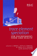 Trace Element Speciation For Environment Food And Health