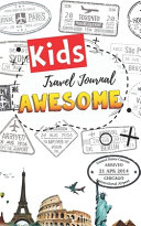 Kids Awesome Travel Journal
