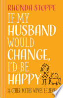 If My Husband Would Change  I d Be Happy