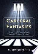 Carceral Fantasies