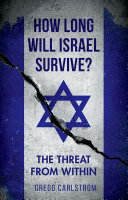 How Long Will Israel Survive? But What If Its Most Serious