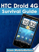 HTC Droid 4G Survival Guide  Step by Step User Guide for Droid Inspire  Thunderbolt  and Evo  Getting Started  Downloading FREE EBooks  Using EMail  Photos and Videos  and Surfing Web
