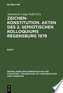 Zeichenkonstitution. Akten des 2. Semiotischen Kolloquiums Regensburg 1978