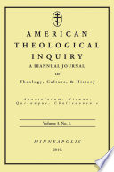 American Theological Inquiry  Volume Three  Issue One