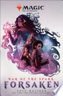 War of the Spark  Forsaken  Magic  The Gathering  Book PDF