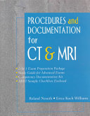 Procedures and Documentation for CT and MRI