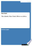 The Atlantic Slave Trade  Effects on Africa