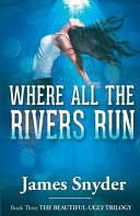 download ebook where all the rivers run (the beautiful-ugly trilogy) pdf epub