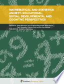 Mathematical and Statistics Anxiety  Educational  Social  Developmental and Cognitive Perspectives