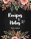 Blank Cookbook Recipes Notes 100 Page Blank Recipe Book Recipe Journal Cooking Gifts Floral Design