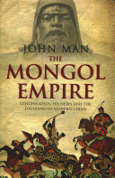 The Mongol Empire The Creation Of Modern China Genghis Khan Is