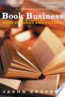 Book Business  Publishing Past  Present  and Future