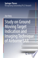 Study On Ground Moving Target Indication And Imaging Technique Of Airborne Sar book