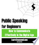Public Speaking for Beginners  How to Communicate Effectively in the Digital Age