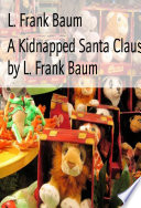 A Kidnapped Santa Claus  Illustrated