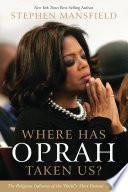 Where Has Oprah Taken Us