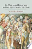 The World Beyond Europe in the Romance Epics of Boiardo and Ariosto