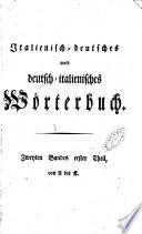 Dizionario italiano tedesco e tedesco italiano di Cristiano Giuseppe Iagemann     Tomo primo   Zweyten Bandes zweiter Theil