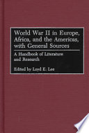 World War 2 In Europe Africa And The Americas With General Sources