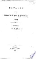 Catalog der Bibliothek des sel  Herrn Dr  Bernhard Beer in Dresden  Herausgegeben von G  Wolf