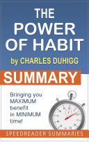 Summary of The Power of Habit  Why We Do What We Do in Life and Business by Charles Duhigg