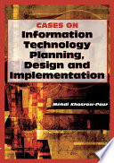 Cases On Information Technology Planning Design And Implementation book