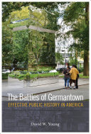 The battles of Germantown : effective public history in America /