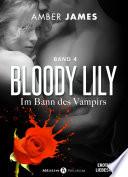 Bloody Lily   Im Bann des Vampirs  4