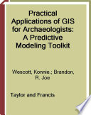 Practical Applications Of Gis For Archaeologists book
