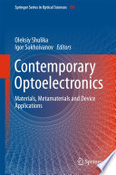 Contemporary Optoelectronics : physics and application of optoelectronic materials and...