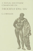 A textual and stylistic commentary on Teocritus' Idyll XXV.