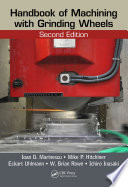 Handbook of Machining with Grinding Wheels  Second Edition