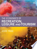 The Economics of Recreation  Leisure and Tourism
