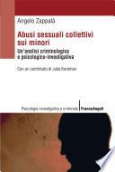 Abusi sessuali collettivi sui minori  Un analisi criminologica e psicologico investigativa