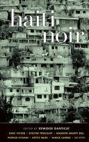 Haiti Noir Island The 36th Entry In Akashic S Noir Series